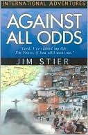 Link to Against All Odds by Jim Stier at Barnes and Noble