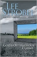 Link to God's Outrageous Claims by Lee Strobel at Barnes and Nobel