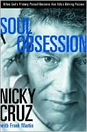 Link to Barnes and Nobles book, Soul Obsession by Nicky Cruz.