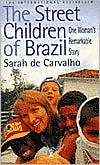Link to The Street Children of Brazil by Sarah de Carvalho at Barnes and Noble.